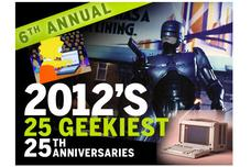 In Pictures: 2012's 25 geekiest 25th anniversaries