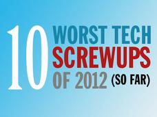 In Pictures: The 10 worst tech screwups of 2012 (so far)