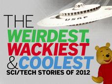 In Pictures: The 31 weirdest, wackiest and coolest sci/tech stories of 2012