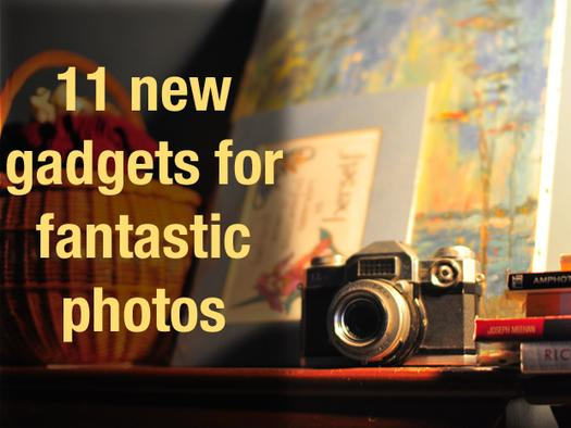 In Pictures: 11 new gadgets for fantastic photos