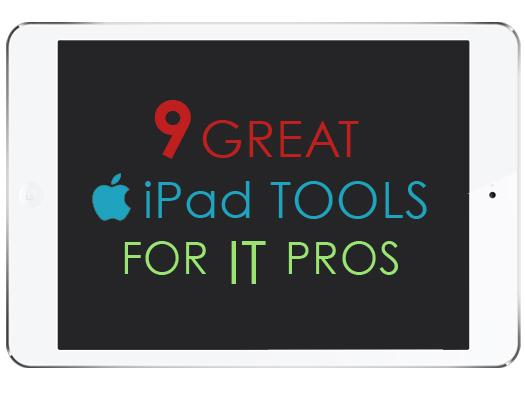 In Pictures: 9 great iPad tools for IT pros