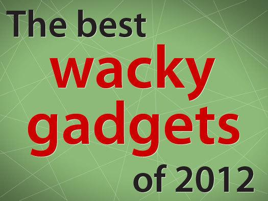 In Pictures: The best wacky gadgets of 2012