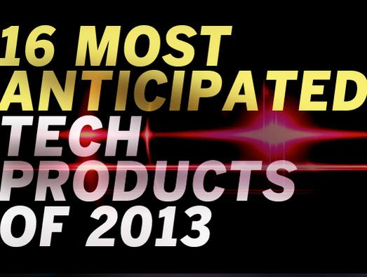 In Pictures: 16 most anticipated tech products of 2013