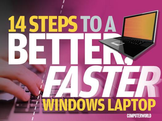 In Pictures: 14 steps to a better, faster Windows laptop
