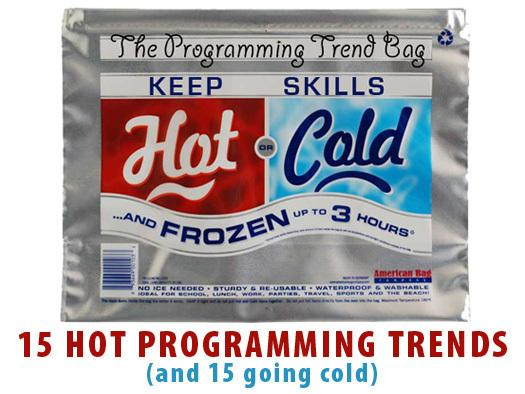 In Pictures: 15 hot programming trends - and 15 going cold