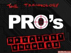 The technology pro&#39;s greatest enemies 