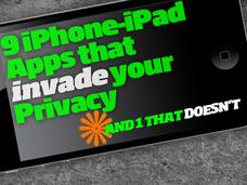 In Pictures: 9 iPhone and iPad apps that invade your privacy, and 1 that doesn&#39;t