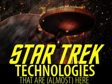 In Pictures: She&#39;s gonna blow! 10 Star Trek technologies that are almost here